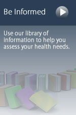 Be Informed - Use our content library to help you choose the right course for your health